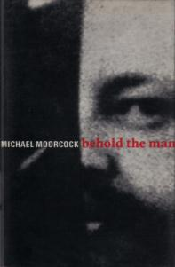 Behold_the_man_(Moorcock_novel_-_cover_art)